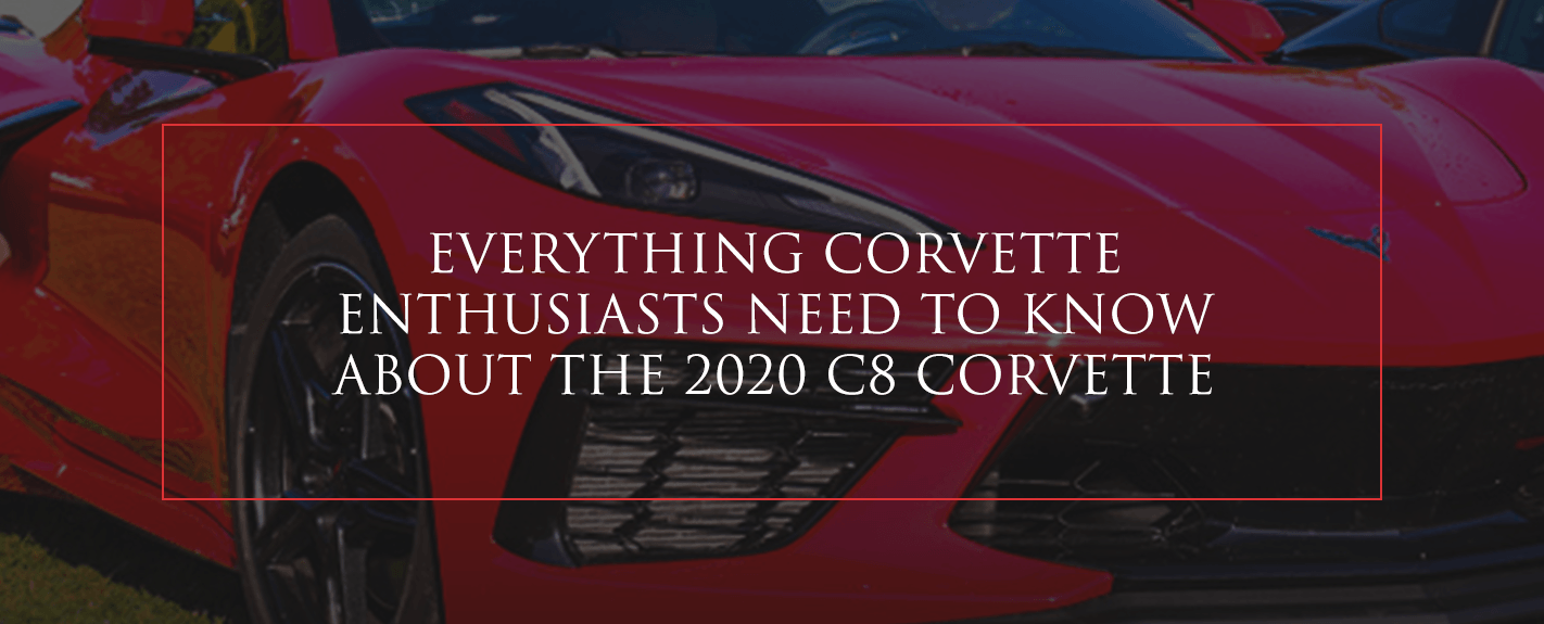 Everything corvette enthusiasts need to know about the 2020 C8 Corvette
