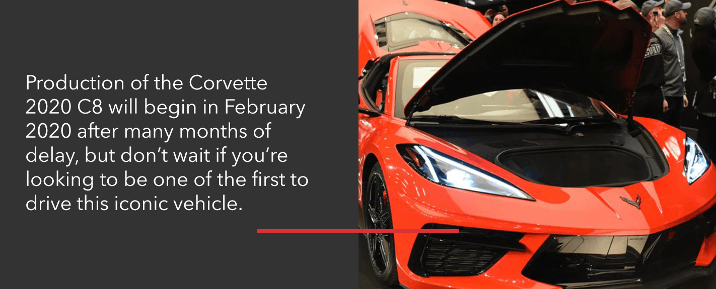 Production of the 2020 C8 Corvette began in February 2020