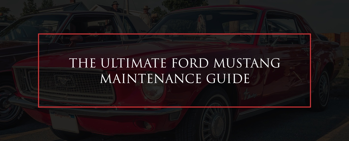 The Ultimate Ford Mustang Maintenance Guide Top Flight