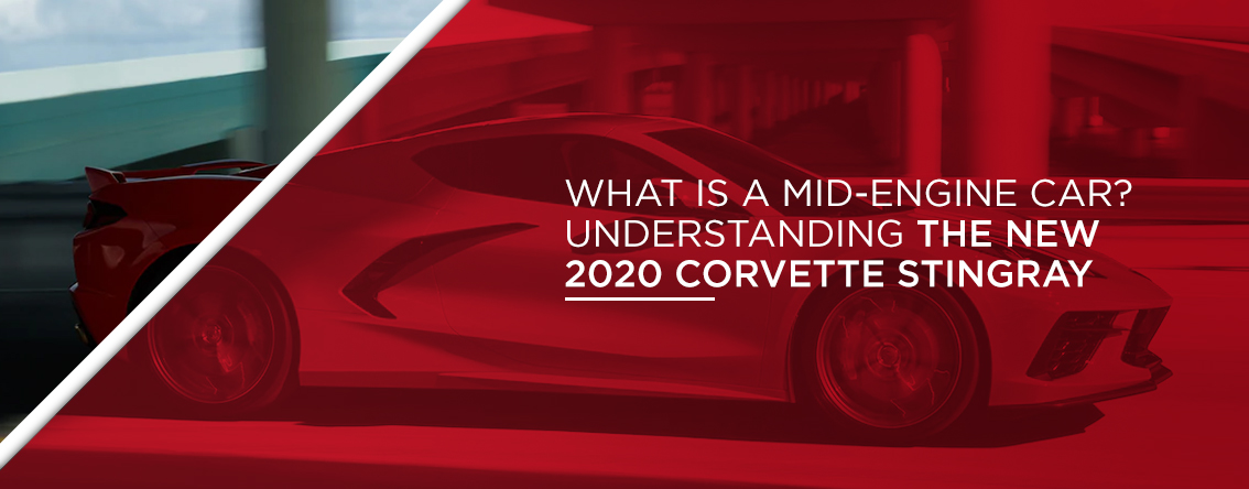 what is a mid-engine car? Understandning the new 2020 corvette stingray