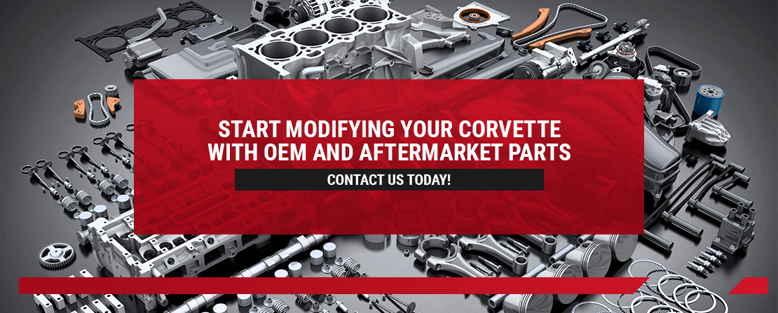 Start Modifying Your Corvette With OEM and Aftermarket Parts
