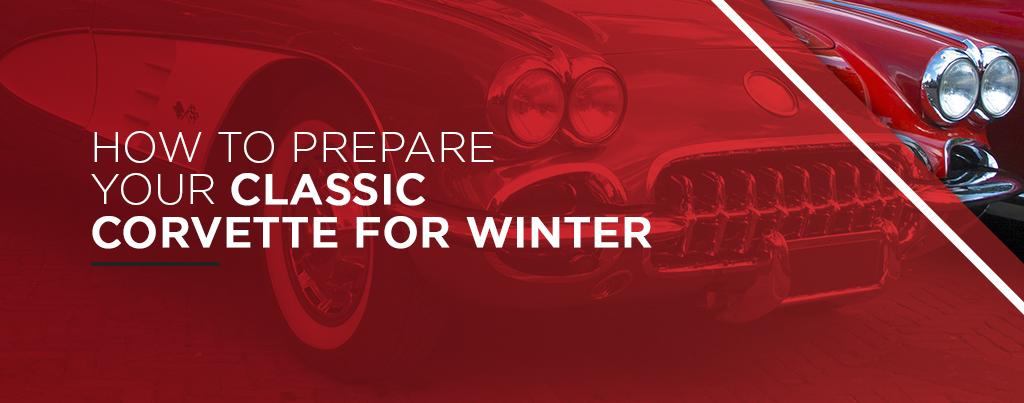 How to Prepare Your Classic Corvette for Winter