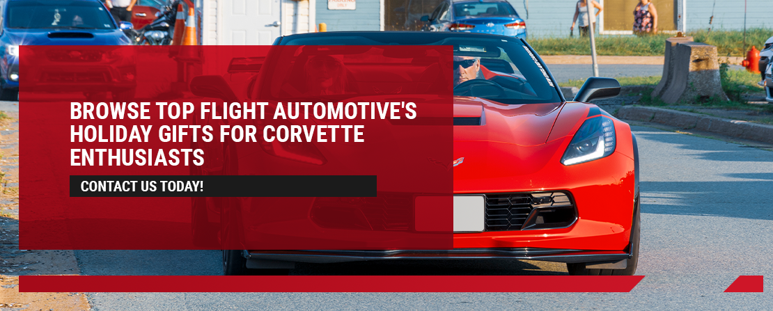 Contact Top Flight Automotive for Corvette holiday gifts